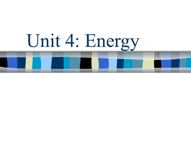 Unit 4 energy
