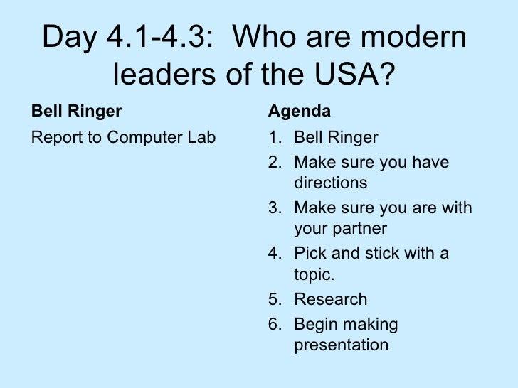 Day 4.1-4.3:  Who are modern leaders of the USA? <ul><li>Bell Ringer </li></ul><ul><li>Report to Computer Lab </li></ul><u...