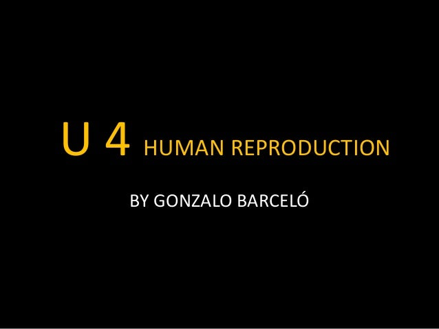 Unit 4 human reproduction gonzalo s