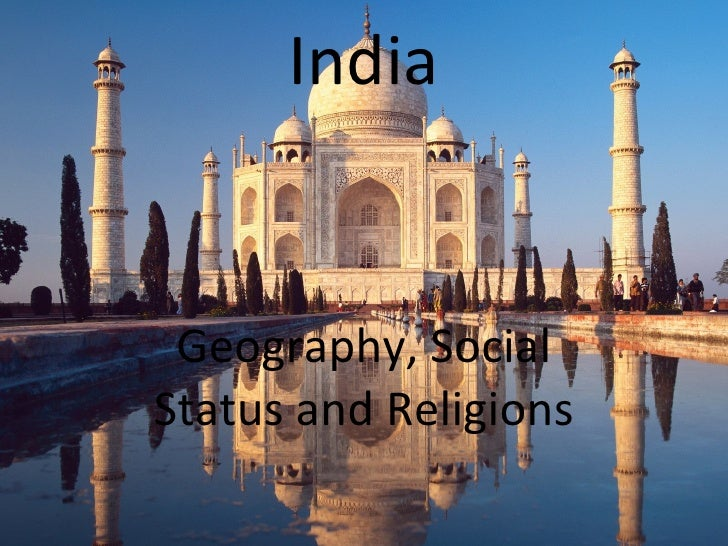 India Geography, Social Status and Religions