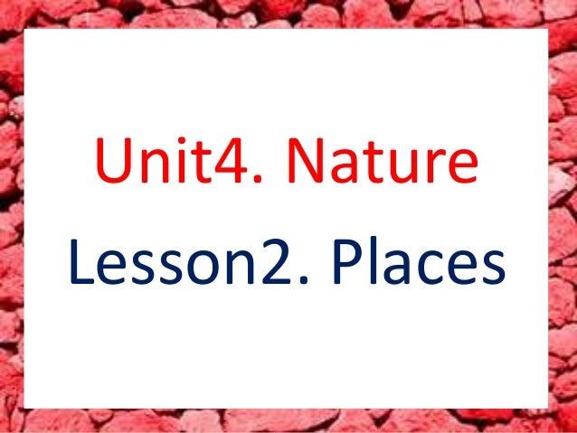 Unit4. NatureLesson2. Places