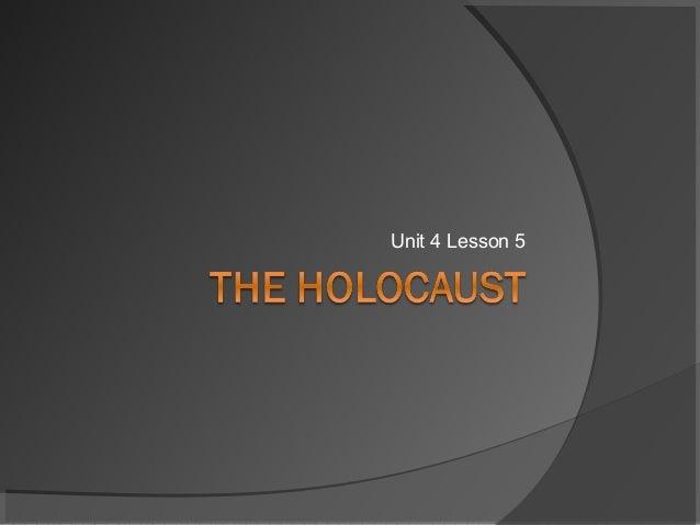 Unit 4 lesson 5  the holocaust