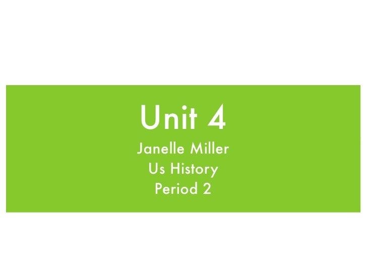 Unit 4Janelle Miller  Us History   Period 2