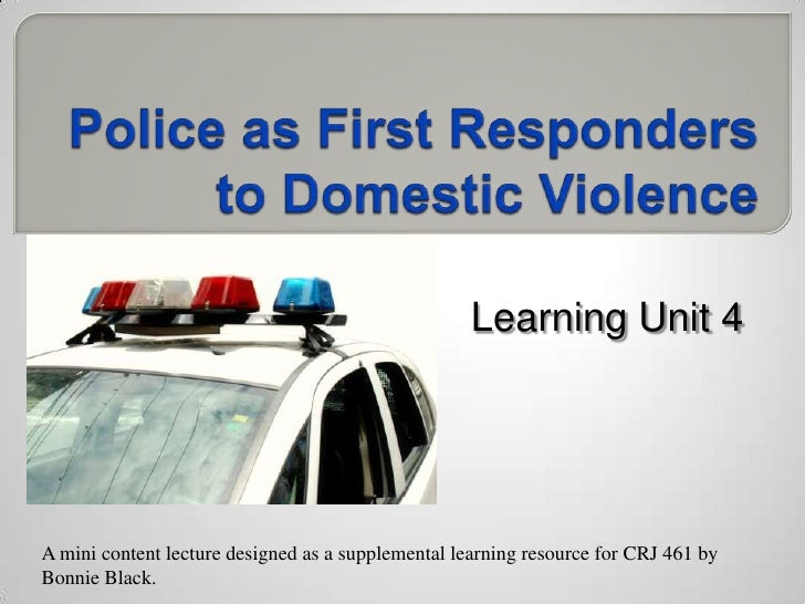 Learning Unit 4: Police as First Responders to D. V.-CRJ 461