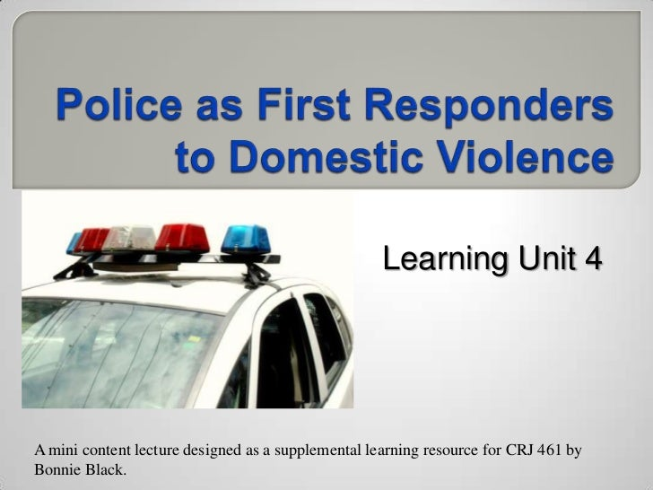 Learning Unit 4 - Police as First Responders-CRJ 461