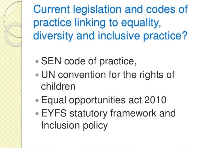 equality and diversity unit4 Use legislation relating to equality, diversity and inclusive practice unit 4 session 1.