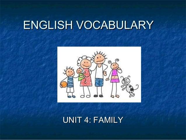 ENGLISH VOCABULARY     UNIT 4: FAMILY