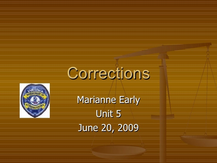 Corrections Marianne Early Unit 5 June 20, 2009