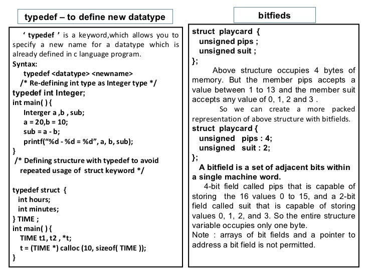 typedef – to define new datatype                                   bitfieds    ' typedef ' is a keyword,which allows you t...