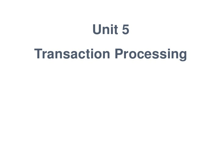 Unit 5Transaction Processing