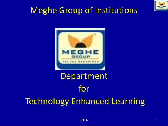 Meghe Group of InstitutionsDepartmentforTechnology Enhanced Learning1UNIT IV