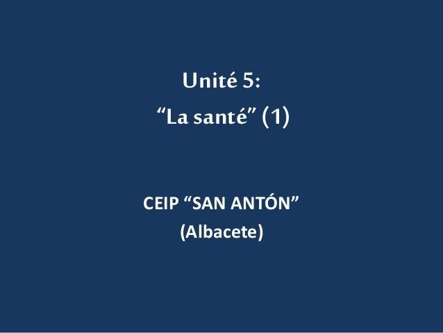 """Unité 5:  """"La santé"""" (1)  CEIP """"SAN ANTÓN""""  (Albacete)"""