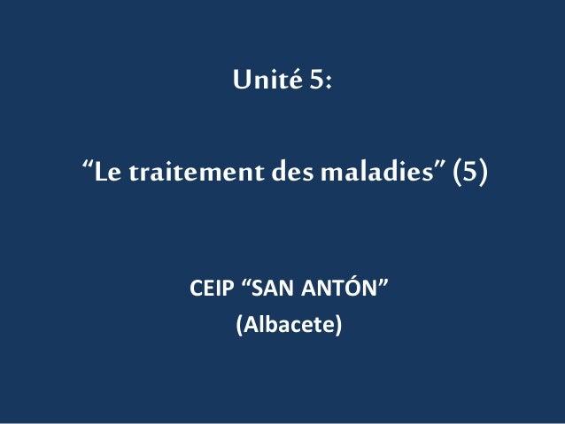 """Unité 5:  """"Le traitement des maladies"""" (5)  CEIP """"SAN ANTÓN""""  (Albacete)"""