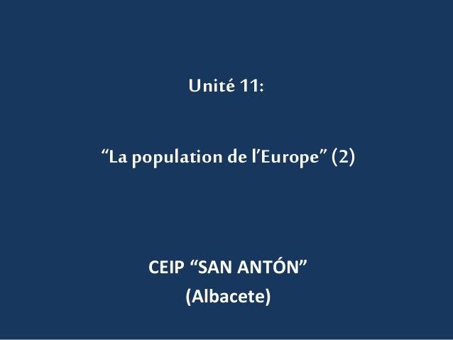 """Unité 11: """"La population de l'Europe"""" (2) CEIP """"SAN ANTÓN"""" (Albacete)"""