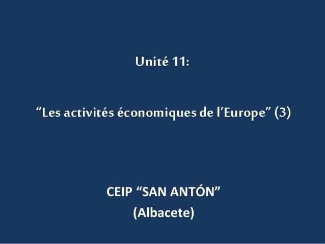 """Unité 11: """"Les activités économiques de l'Europe"""" (3) CEIP """"SAN ANTÓN"""" (Albacete)"""