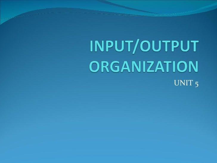 Unit 5   I/O organization
