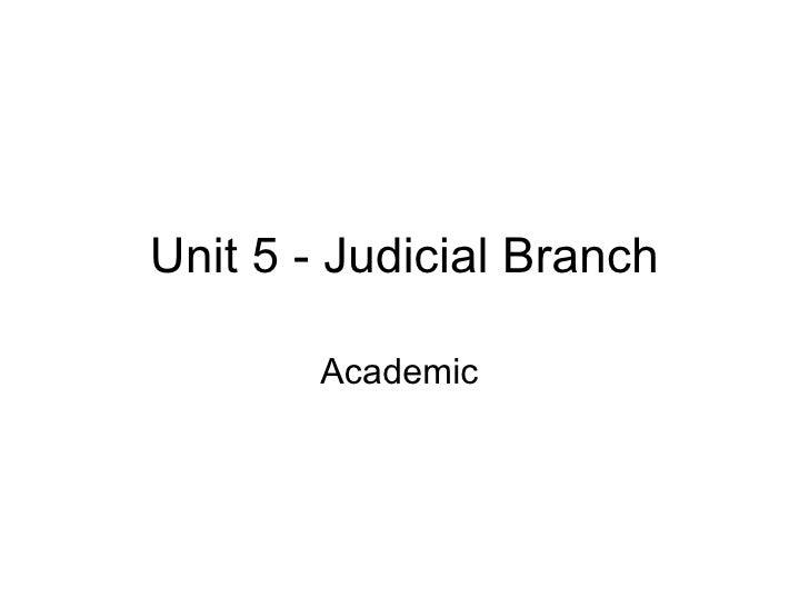 Unit 5 - Judicial Branch Academic