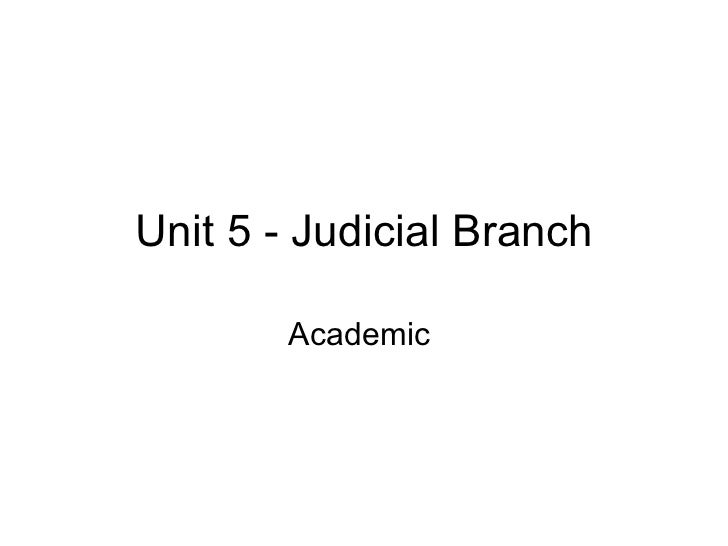 Unit 5 - Judicial Branch Academic