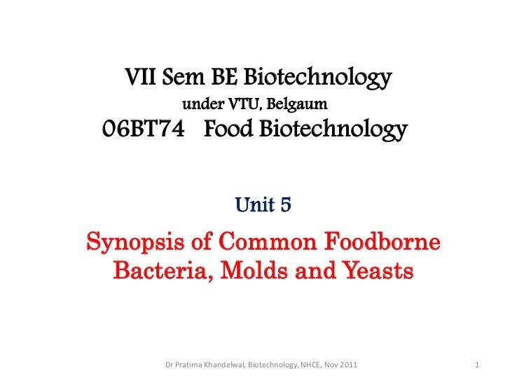 VII Sem BE Biotechnology          under VTU, Belgaum 06BT74 Food Biotechnology                        Unit 5Synopsis of Co...