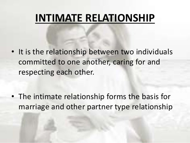 interpersonal relationships in an intimate context essay The context of the communication (whether face-to-face or mediated) interpersonal relationships, this involves the speaker's interaction with others.
