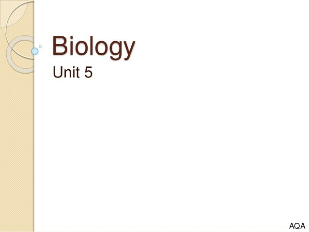 aqa a2 biology unit 5 essays Writing a service level agreement aqa unit 5 biology essay help do market segmentation aqa unit 5 biology synoptic sample essays or sample aqa a2 biology.