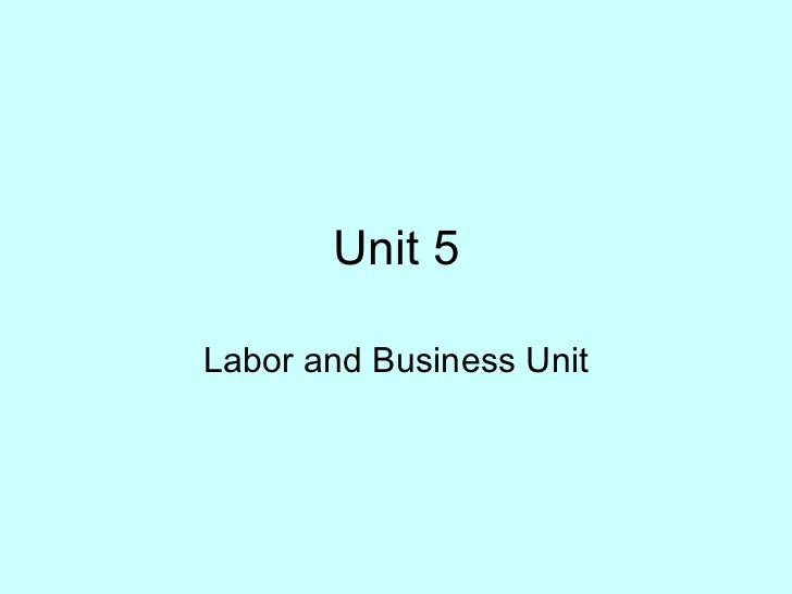 Unit 5 Labor and Business Unit