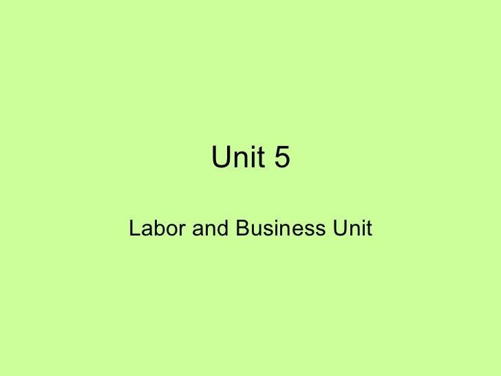 Unit 5 Labor and Business Unit