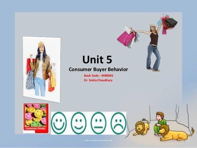 Unit 5Consumer Buyer Behavior     Book Code – MB0046     Dr. Smita Choudhary                           1