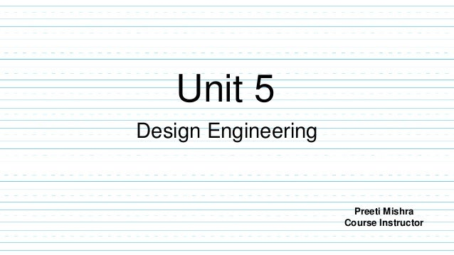 Unit 5 design engineering ssad