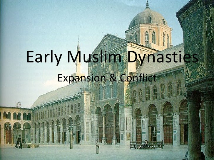 Early Muslim Dynasties Expansion & Conflict