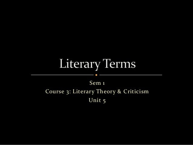 Sem 1Course 3: Literary Theory & Criticism                Unit 5