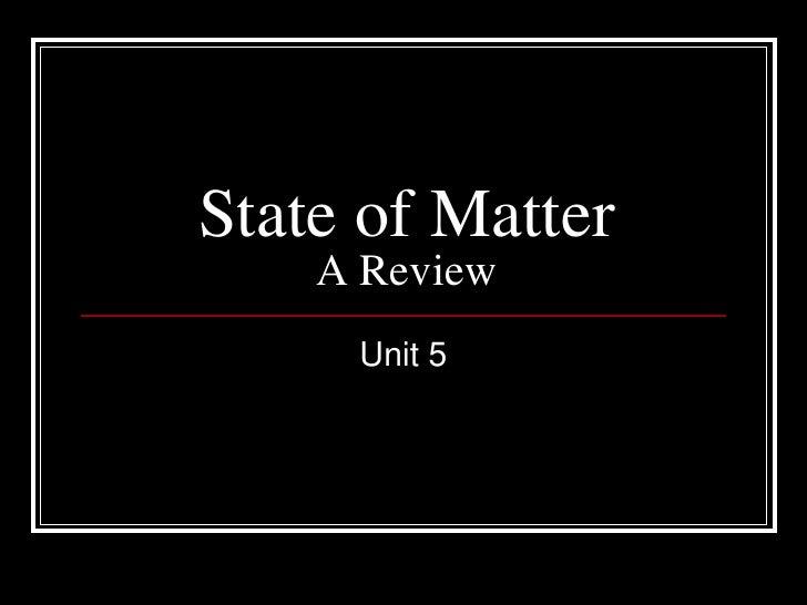 Unit 5 State of Matter