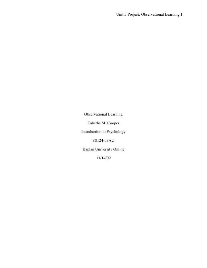 Observational Learning<br />Tabetha M. Cooper<br />Introduction to Psychology<br />SS124-03AU<br />Kaplan University Onlin...