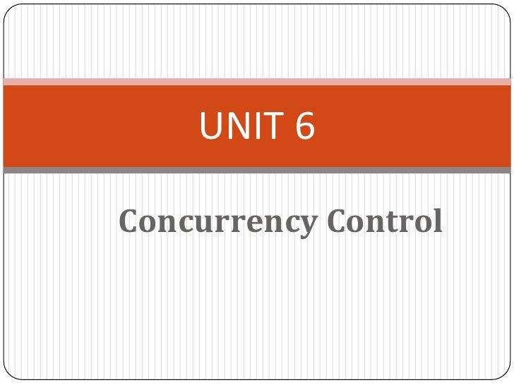 UNIT 6Concurrency Control