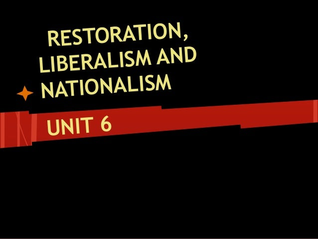 liberalism and nationalism Liberalism and nationalism during the romantic era by analyzing specific works   on nationalism and liberalism, this essay claims that the two ideologies were.
