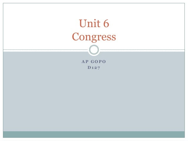 Unit 6Congress AP GOPO   D127