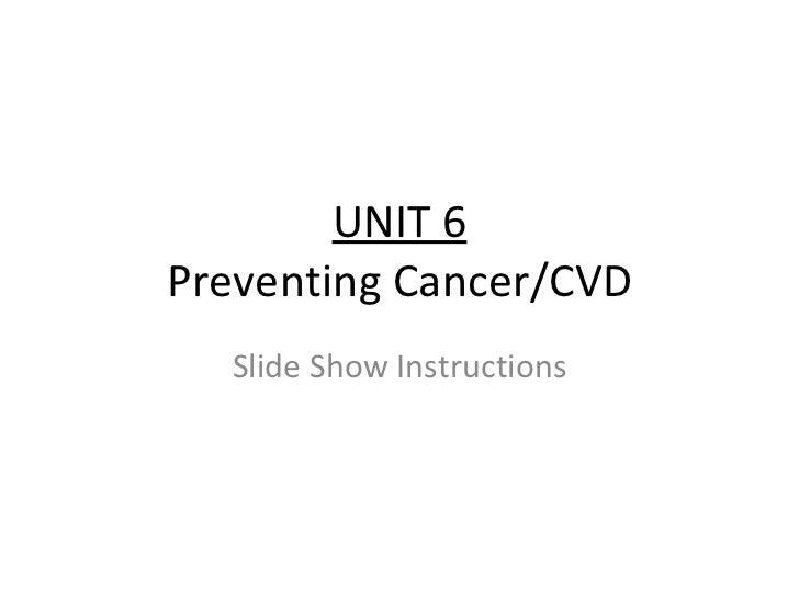 Unit 6   cvd & cancer prevention