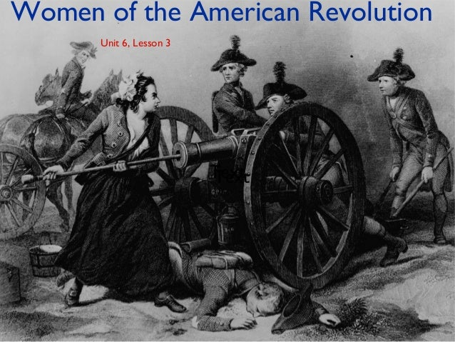 Unit6, Lesson3 (Women of the Revolution)