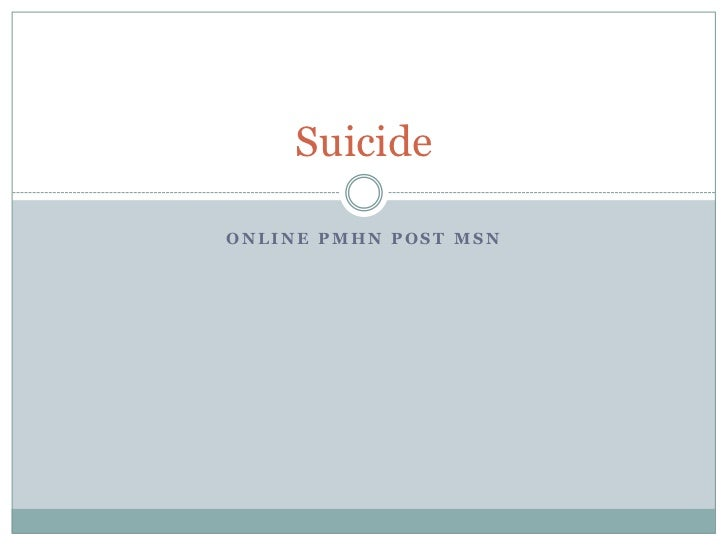 SuicideONLINE PMHN POST MSN