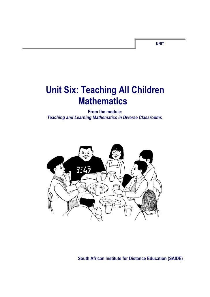 UNITUnit Six: Teaching All Children         Mathematics                    From the module:Teaching and Learning Mathemati...