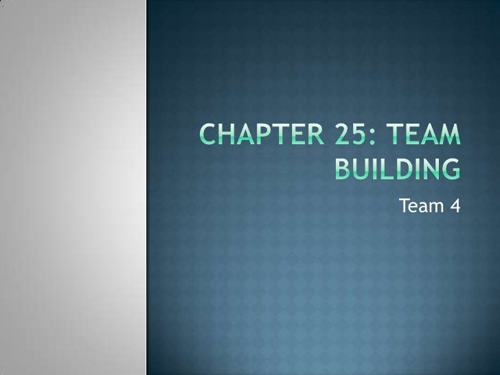 Chapter 25: Team Building