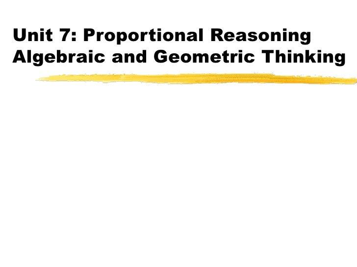 Unit 7: Proportional Reasoning Algebraic and Geometric Thinking