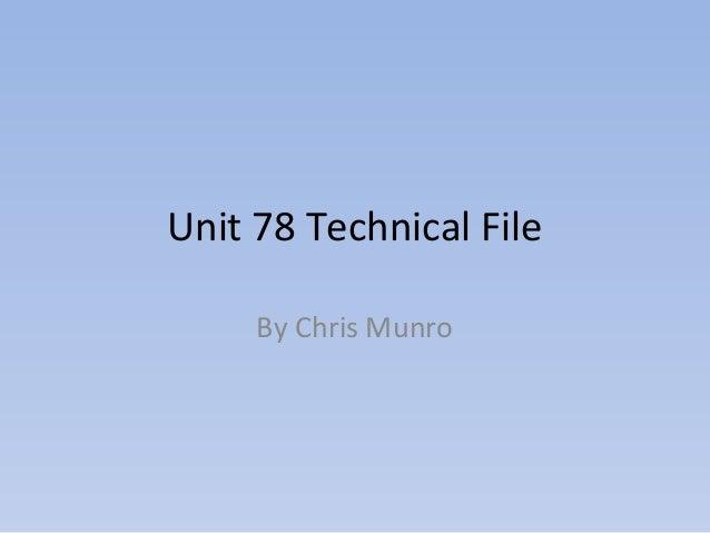 Unit 78 technical file