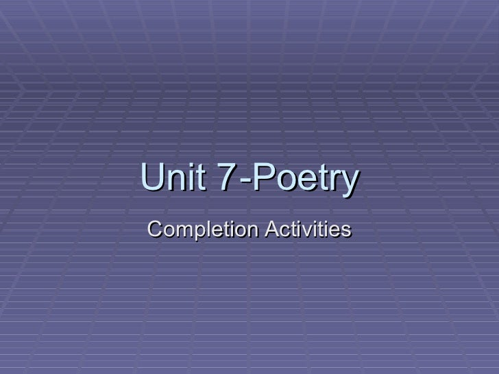 Unit 7 -Poetry Completion Activities