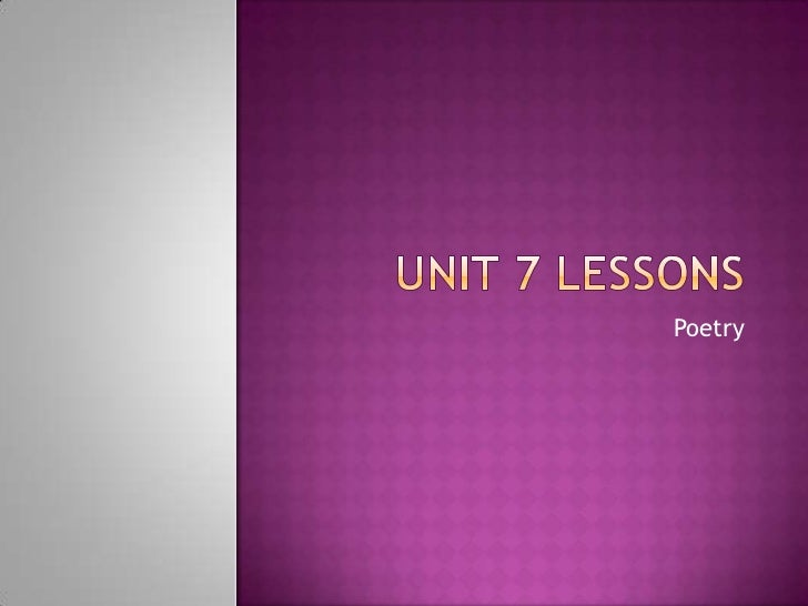 Unit 7 Lessons <br />Poetry<br />