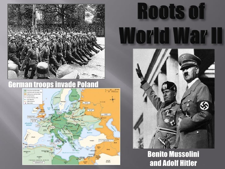 German troops invade Poland                              Benito Mussolini                               and Adolf Hitler