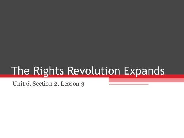 Unit 7 section 2 lesson 3  the rights revolution expands