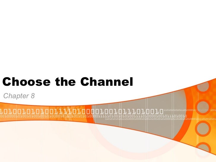Choose the Channel  Chapter 8