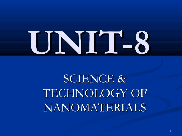 UNIT-8   SCIENCE &TECHNOLOGY OFNANOMATERIALS                1