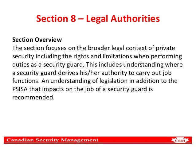Section 8 – Legal Authorities Section Overview The section focuses on the broader legal context of private security includ...
